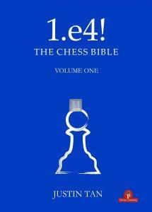 1.e4! The Chess Bible - Volume 1 - A Complete Repertoire for White