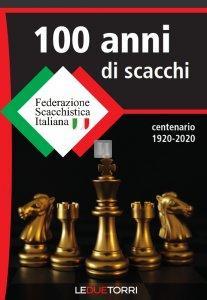 100 anni di scacchi - FSI centenario 1920-2020