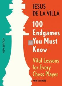 100 Endgames You Must Know - Vital Lessons for Every Chess Player