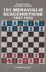 101 meraviglie scacchistiche 1967-1993