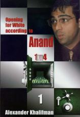 Opening for White According to Anand 1.e4 - Vol. I
