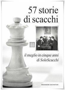 57 storie di scacchi - il meglio in cinque anni di SoloScacchi