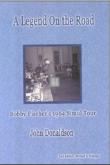 A Legend on the Road - Bobby Fischer's 1964 Simul Tour