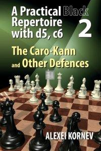 A Practical Black Repertoire with d5, c6. Volume 2: The Caro-Kann