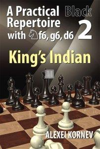 A Practical Black Repertoire with Nf6, g6, d6 Volume 2: The King's Indian Defence
