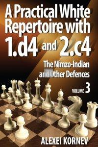A Practical White Repertoire with 1.d4 and 2.c4 Vol. 3