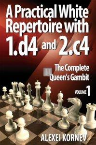A Practical White Repertoire with 1.d4 and 2.c4 - Volume 1: The Complete Queen's Gambit