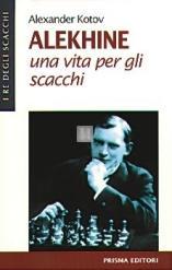 Alekhine, una vita per gli scacchi