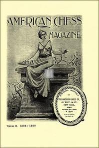 American Chess Magazine vol.2: June 1898 June 1899 - 2a mano