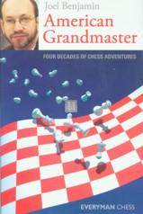American Grandmaster- Four decades of chess adventures