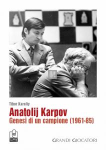 Anatolij Karpov - Genesi di un campione