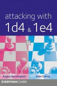 Attacking with 1.d4 & 1.e4