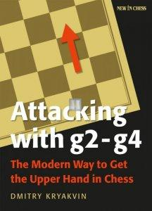 Attacking with g2-g4: The Modern Way to Get the Upper Hand in Chess