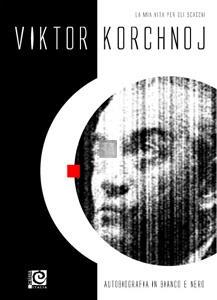 Viktor Korchnoj - autobiografia in bianco e nero - 2a mano