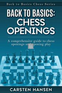 Back to Basics: Chess Openings: A comprehensive guide to chess openings and opening play