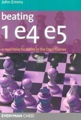 Beating 1. e4 e5: A repertoire for White in the Open Games