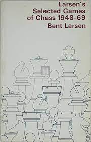 Larsen´s selected Games of chess 1948-69 - 2nd hand like new