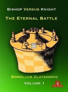 Bishop versus Knight - The Eternal Battle, Vol. 1