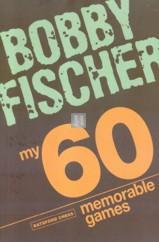 Bobby Fischer - my 60 memorable games