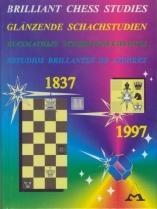 Brilliant Chess Studies 1837-1997