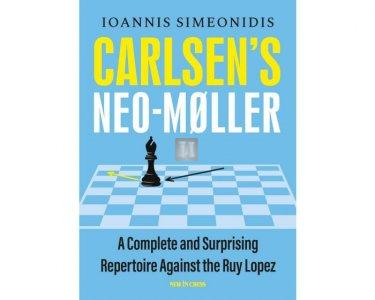 Carlsen's Neo-Møller: A Complete and Surprising Repertoire against the Ruy Lopez