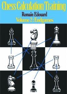 Chess Calculation Training - Volume 2: Endgames