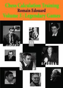 Chess Calculation Training, Volume 3: Legendary Games