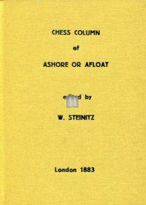 Chess Column of Ashore or Afloat Edited by Wilhelm Steinitz