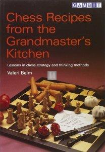 Chess Recipes from the Grandmaster's Kitchen
