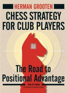 Chess Strategy for Club Players - The Road to Positional Advantage