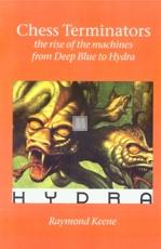 Chess Terminators - The rise of the machines from Deep Blue to Hydra