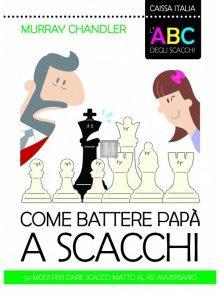 L'ABC degli scacchi. Come battere papà a scacchi