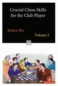 Crucial Chess Skills For The Club Player vol.2