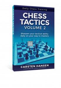 Chess Tactics - Volume 2: Sharpen your tactical ability daily on your way to mastery