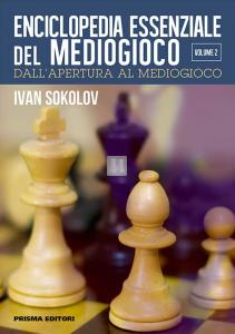 Enciclopedia essenziale del mediogioco, Volume 2: dall'apertura al mediogioco