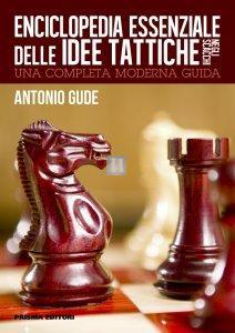 Enciclopedia essenziale delle idee tattiche negli scacchi: una completa moderna guida