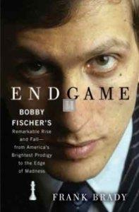 Endgame - Bobby Fischer`s remarkable rise and fall