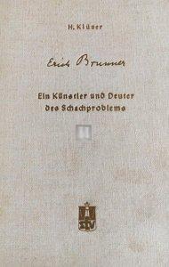 Erich Brunner. Ein Künstler und Deuter des Schachproblems  - 2d hand