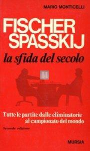 Fischer - Spasskij, la sfida del secolo - 2a mano