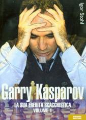 Garry Kasparov: la sua eredità scacchistica, vol. 1