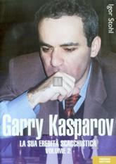 Garry Kasparov: la sua eredità scacchistica, vol. 2