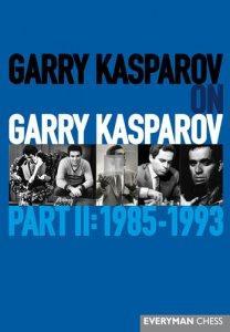 Garry Kasparov on Garry Kasparov - Part 2: 1985-1993