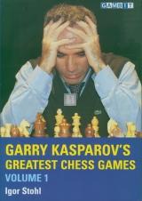 Garry Kasparov's Greatest Chess Games Volume 1