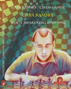 Gata Kamsky - Chess Gamer, Volume 1: The Awakening 1989-1996