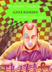 Gata Kamsky - Chess Gamer, Volume 2: The Return 2004-2013