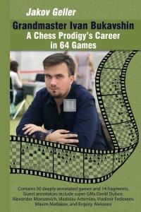 Grandmaster Ivan Bukavshin: A Chess Prodigy's Career in 64 Games