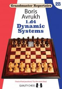 Grandmaster Repertoire 1.d4  2B - Dynamic Systems