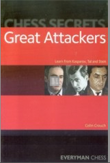 Great Attackers - Learn from Kasparov, Tal and Stein