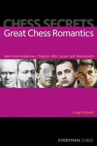 Great Chess Romantics: Learn from Anderssen, Chigorin, Reti, Larsen and Morozevich