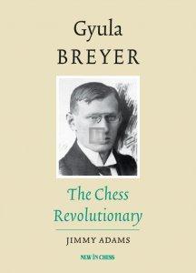 Gyula Breyer: The Chess Revolutionary